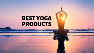 title image of person doing yoga pose on beach in sunset and text that says best yoga products