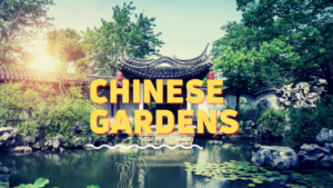 a china garden and text that says chinese gardens